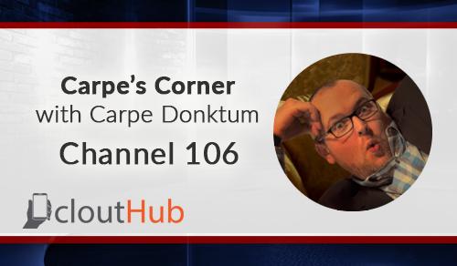 Carpe's Corner - CloutHub Channel 106
